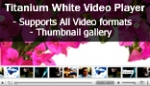 Titanium White Video Player