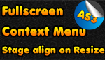 Fullscreen - Context Menu - Stage Align On Resize - AS3
